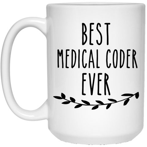 Best Medical Coder ever  15 oz. White Mug