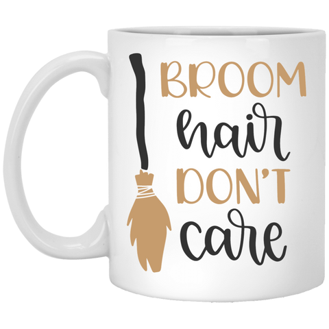 Broom Hair Don't Care   11 oz. White Mug