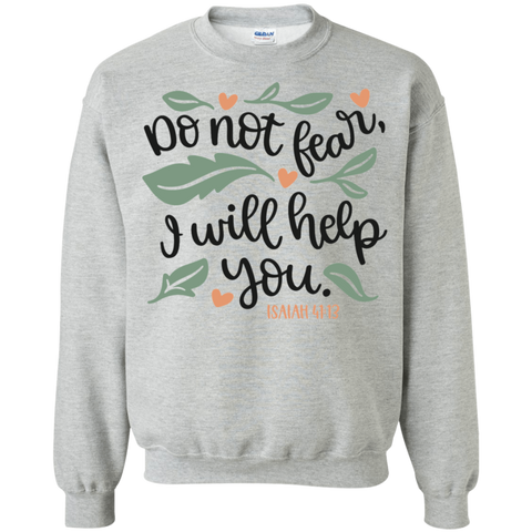 Do Not fear I will Help you Isaiah 41:13 Sweatshirt