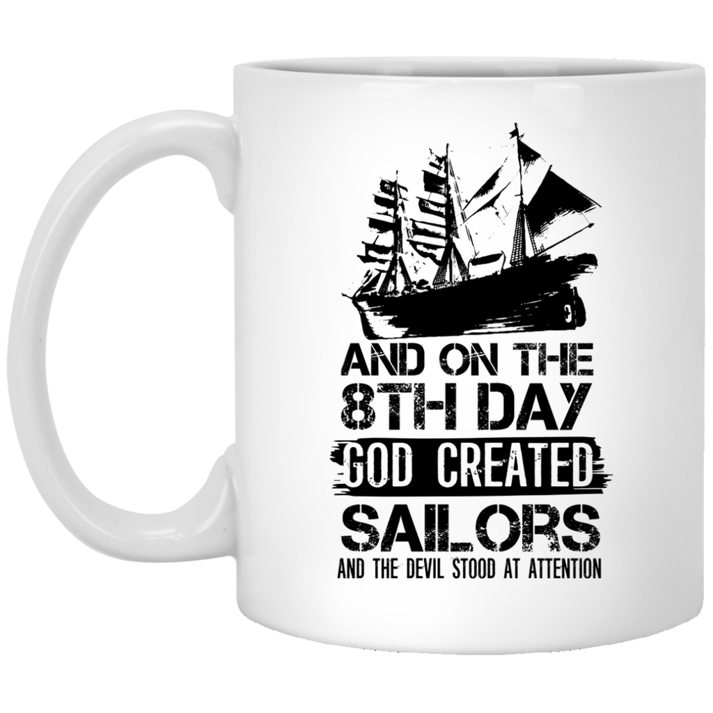 8th Day God Created Sailors  11 oz. Mug