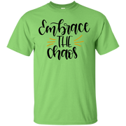 Embrace the Chaos  T-Shirt