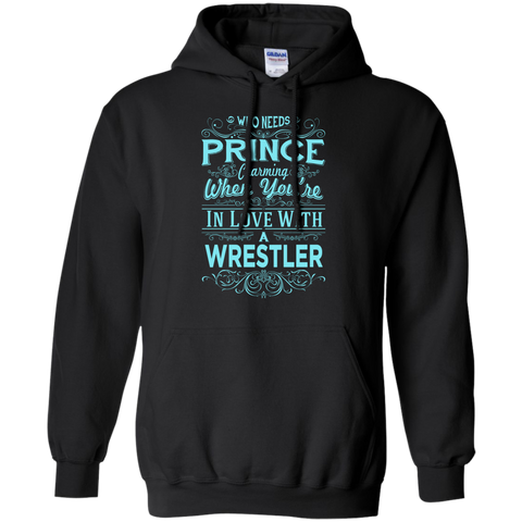 Who needs prince charming when you're in love with a wrestler  Hoodie