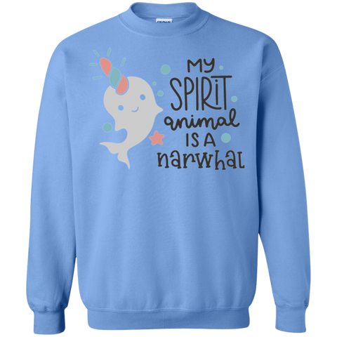 My Spirit animal is a narwat  Sweatshirt