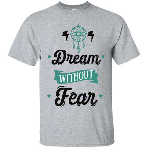 Dream without fear  Cotton T-Shirt