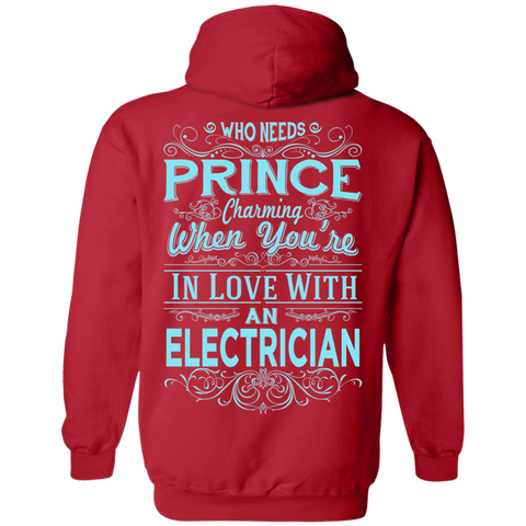 Who Needs Prince charming when  you're in love with electrician   Hoodie