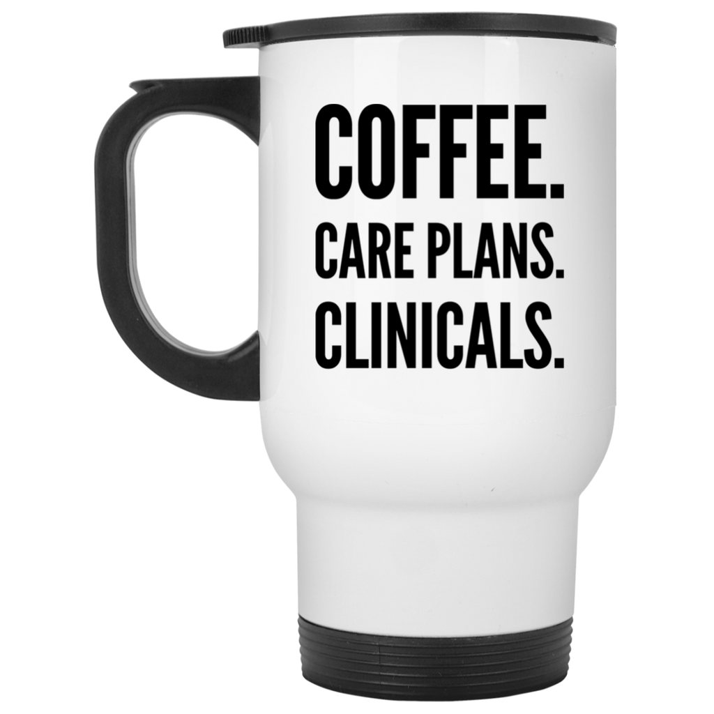 Coffee. Care Plans. Clinicals .  White Travel Mug
