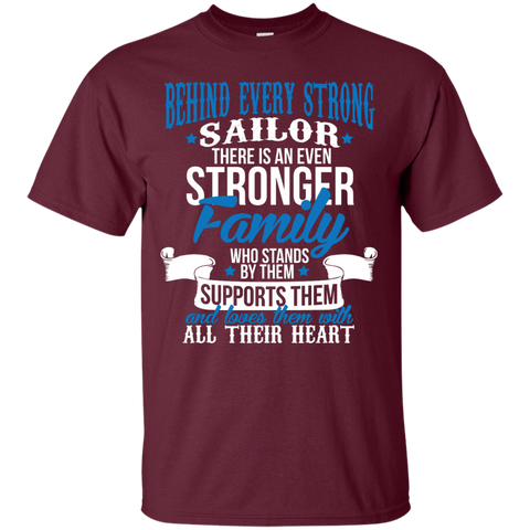 Behind every strong sailor there is an even stronger family who stands by them supports them T-Shirt