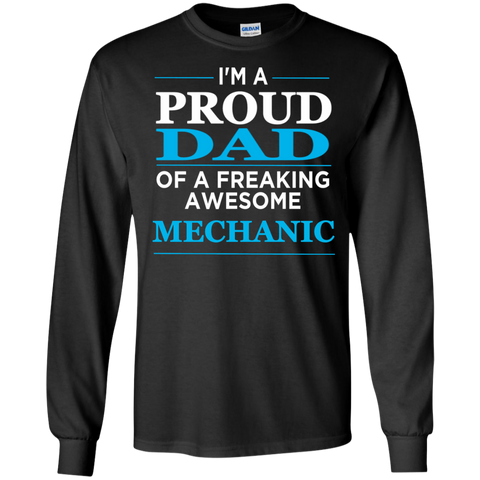 I'm A Proud Dad of freaking awesome Mechanic LS  Tshirt