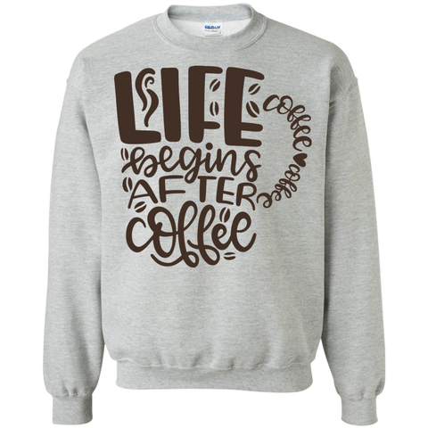 Life begins after coffee Sweatshirt
