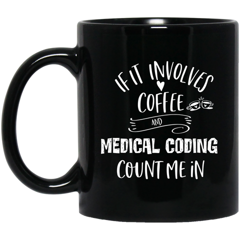 If it involves coffee and medical coding count me in  11 oz. Black Mug