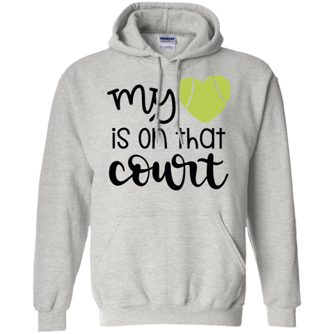 MY HEART IS ON THAT COURT	 Hoodie