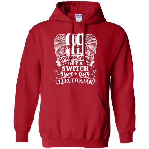 99 Problems but a switch ain't one Electrician  Hoodie