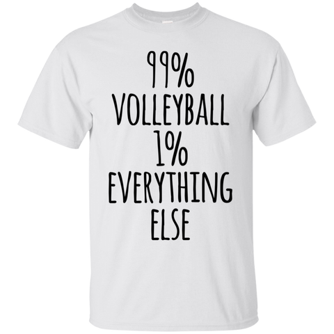 99%  Volleyball 1% Everything else   T-Shirt