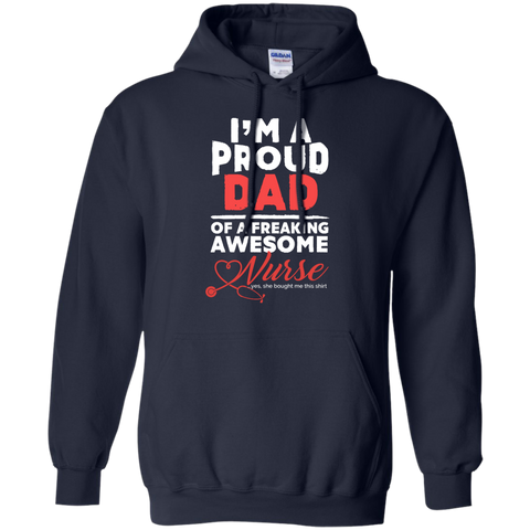 I'm A Proud Dad of  A Freaking awesome Nurse   Hoodie