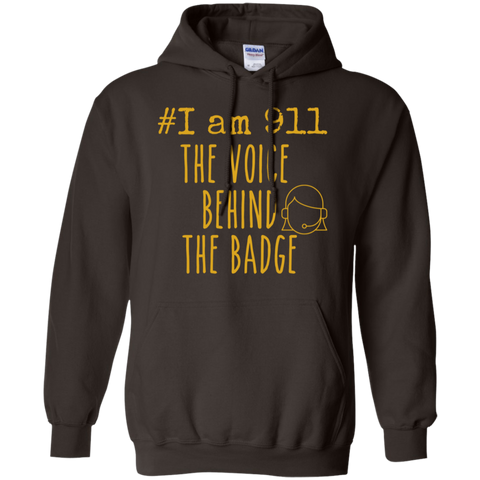 #I am 911 The voice behind the badge Pullover Hoodie 8 oz.