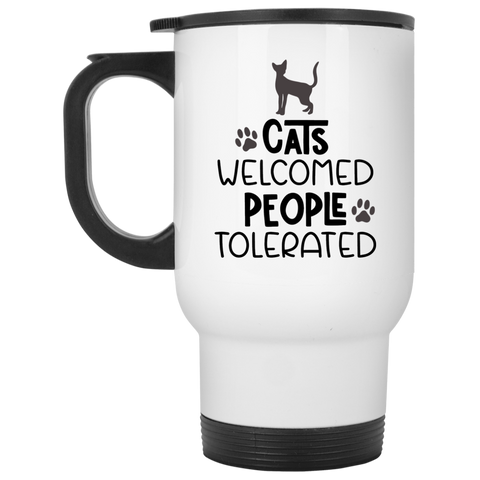 Cats welcome people tolerated White Travel Mug