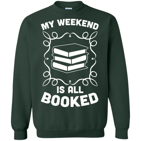 My Weekend is all Booked  Crewneck Pullover Sweatshirt  8 oz