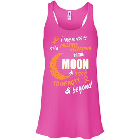 I love someone with Multiple Sclerosis to the Moon racer tank top