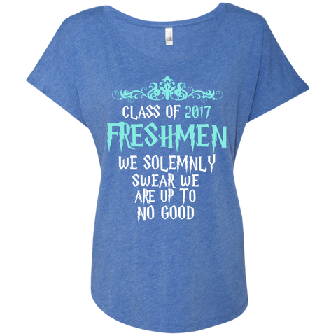 Class of 2017 Freshmen We Solemnly Swear We Are Up to No Good Next Level Ladies Triblend Dolman Sleeve