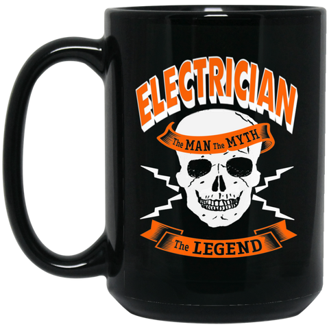 Electrician The Man The Myth The Legend   15 oz. Black Mug