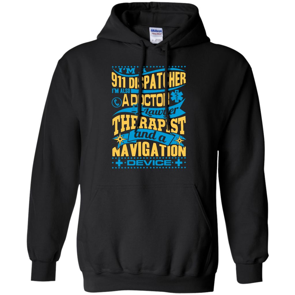 I am a 911 dispatcher a doctor Hoodie