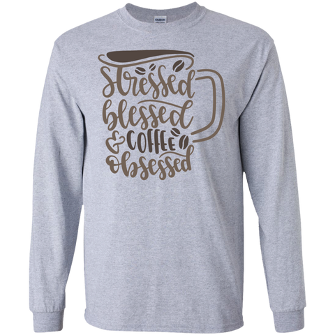 Stressed Blessed coffee obsessed  LS Tshirt