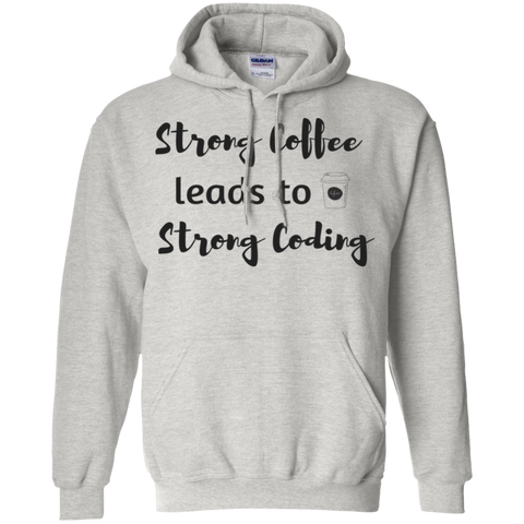 Strong Coffee leads to strong coding Hoodie