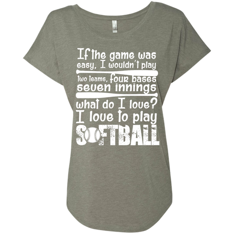 I love to Play Softball Level Ladies Triblend Dolman Sleeve