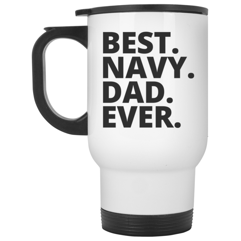 Best. Navy . Dad. Ever   Travel   Mug