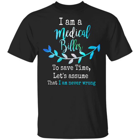 Medical Biller save time  5.3 oz. T-Shirt