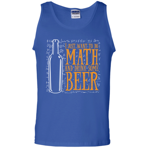 I just want to do Math  and drink some Beer  Cotton Tank Top