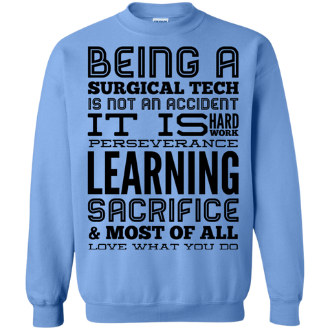 Being a Surgical Tech  is not an accident It is hard work Sweatshirt