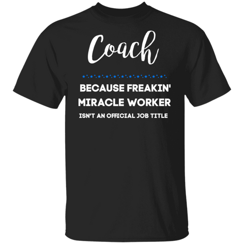 Coach miracle worker .  T-Shirt