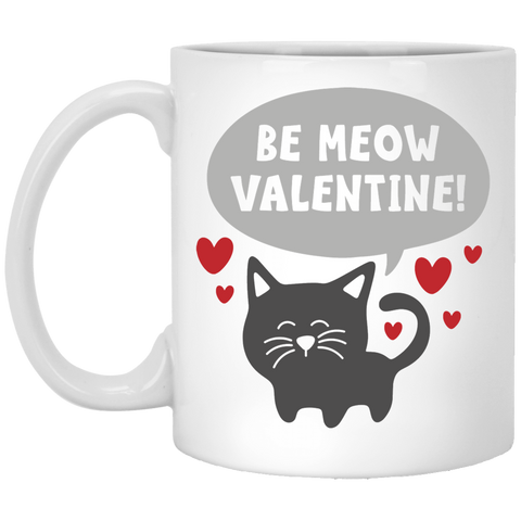 Be Meow  Valentine !   11 oz. White Mug