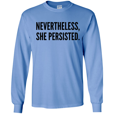 Nevertheless , She persisted  LS  Tshirt