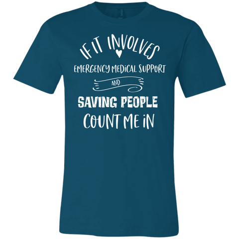 If It involves saving people EMT . T-Shirt