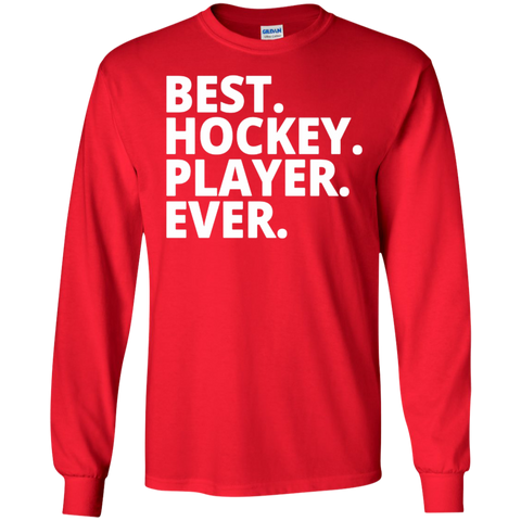 Best. Hockey. Player. Ever. LS  Tshirt