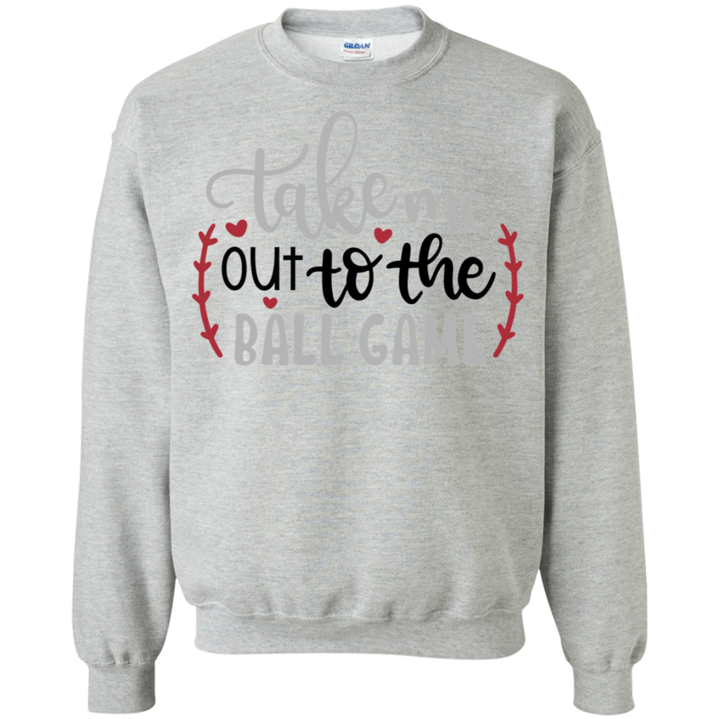 Take me out to the ball game   Sweatshirt