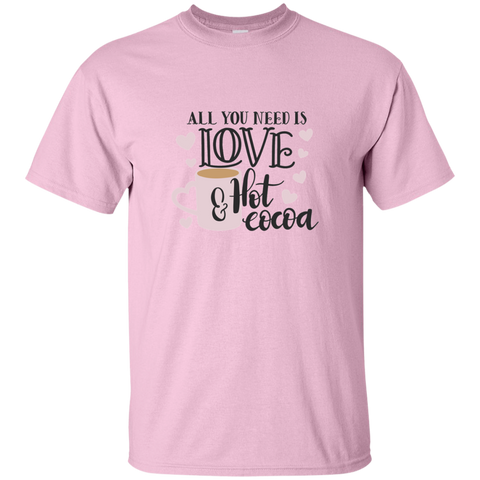 All You need is Love & Hot Cocoa  T-Shirt