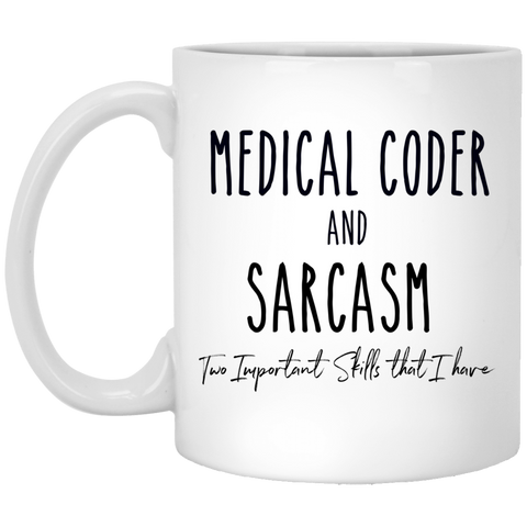 medical coder and sarcasm  11 oz. White Mug