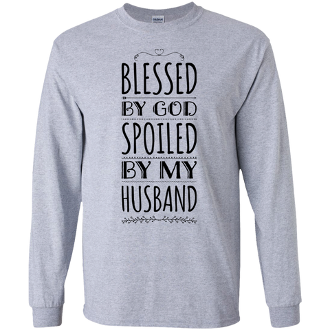 Blessed by God spoiled by my husband LS Tshirt
