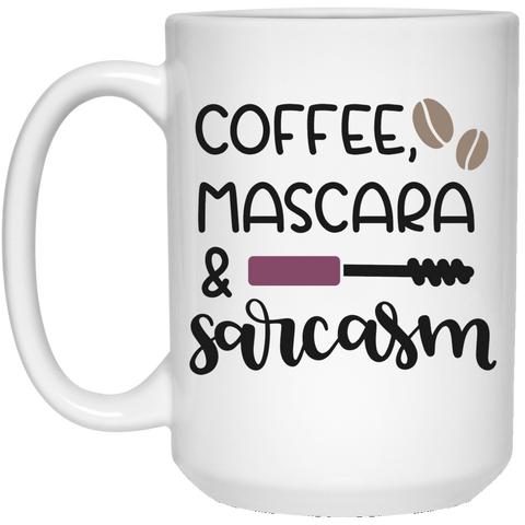 Coffee , Mascara & Sarcasm  15 oz. White Mug