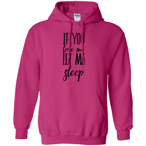 If you love me let me sleep  Hoodie