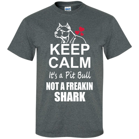 Keep Calm its a Pit Bull not a Freaking Shark T-Shirt