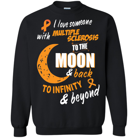 I love someone with Multiple Sclerosis to the Moon and Back  Sweater