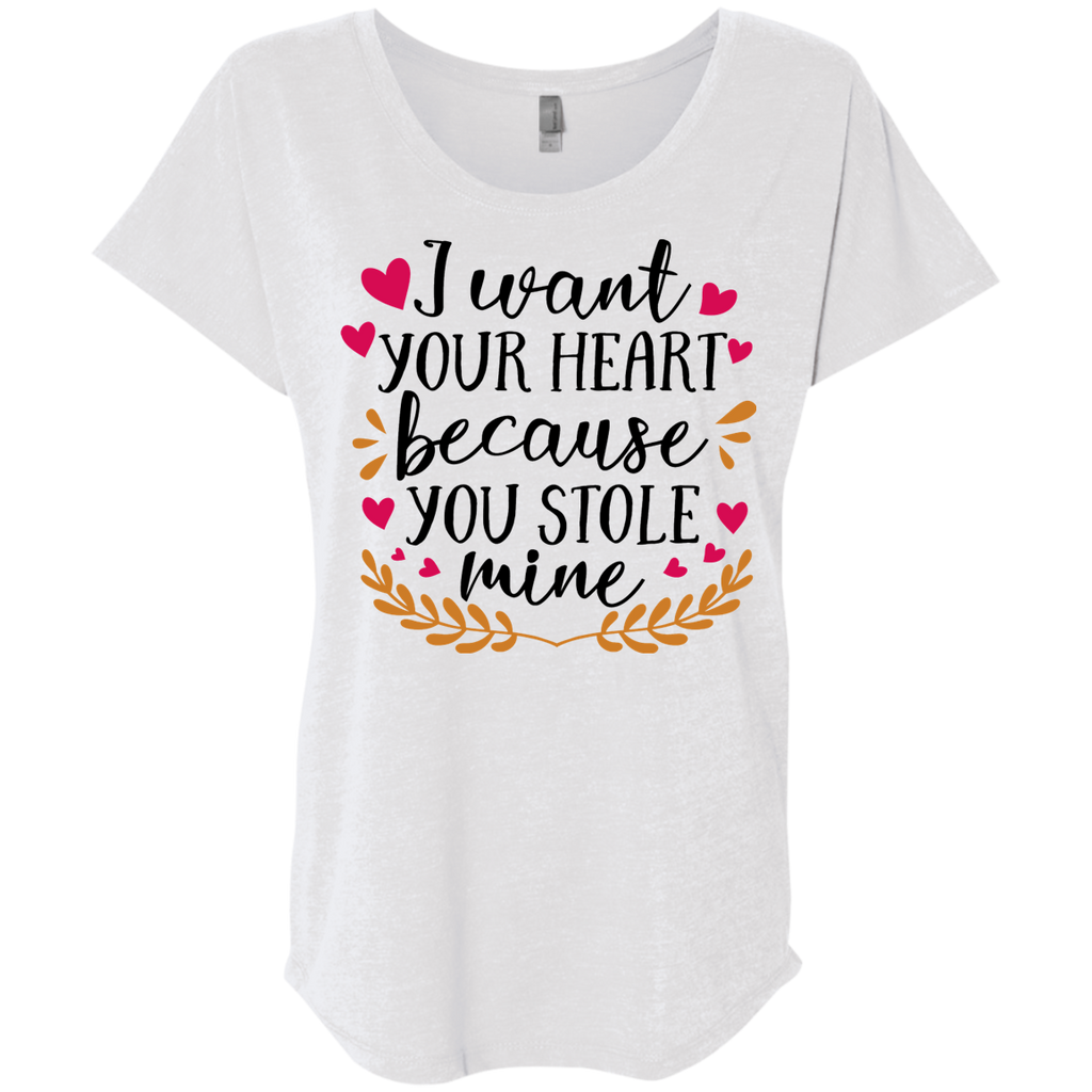 I want your heart because you stole mine Dolman Sleeve