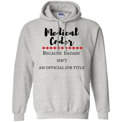 Medical Coder because Badass isn't an official job title Hoodie