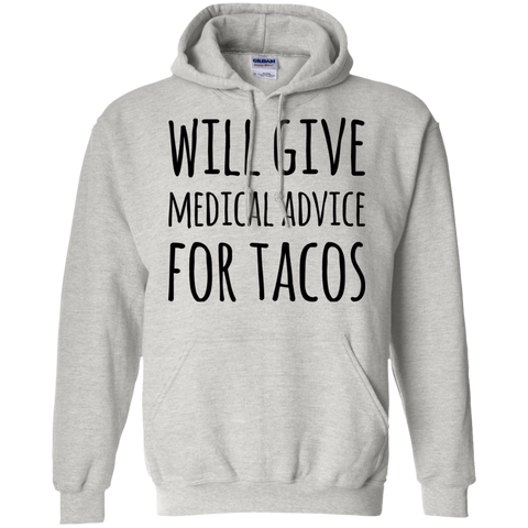 Will Give Medical Advice for Tacos Hoodies