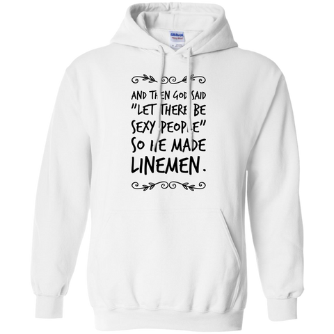 "And then God Said ""Let there be sexy people "" so he made Linemen Hoodie"
