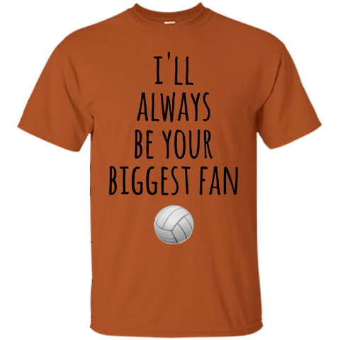 I'll always be your Biggest Fan T-Shirt